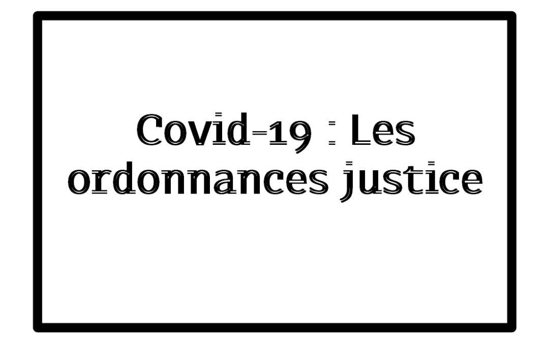 Covid-19: Les ordonnances prises dans le cadre de l'état d'urgence sanitaire pour faire face à l'épidémie.